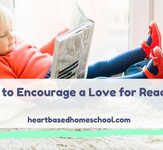How to Encourage a Love for Reading